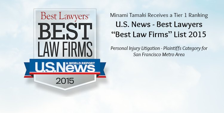 """Minami Tamaki's Personal Injury Practice Receives Tier 1 Ranking in U.S. News – Best Lawyers """"Best Law Firms"""" List for 2015"""